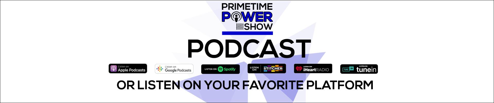 Primetime Power Show - Podcast