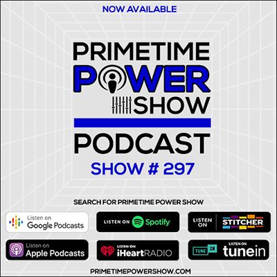 Primetime Power Show - Show # 297