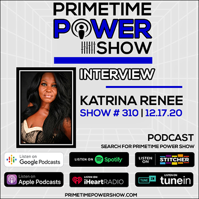 Primetime Power Show - Show # 310 | Interview: Katrina Renee
