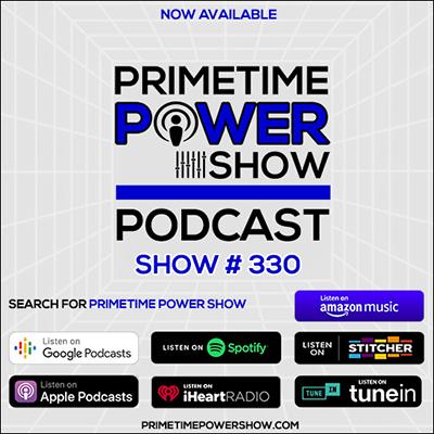 Primetime Power Show - Show # 330